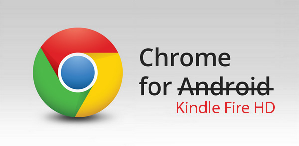 google-chrome for Kindle Fire HD